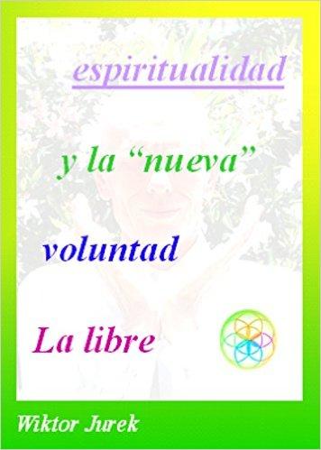 """La libre voluntad y la """"nueva"""" espiritualidad"""
