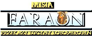 Misja Faraon - przekazy Lucyny Lobos